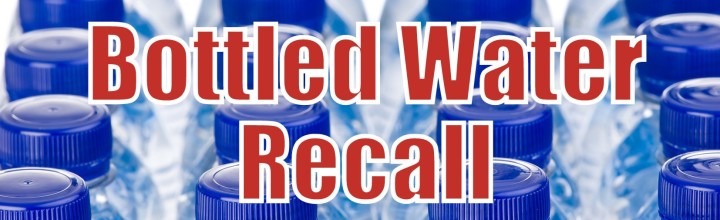 ALERT: Bottled Water Recall
