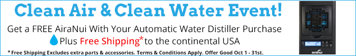 Free AiraNui with purchase of automatic water distiller plus free shipping
