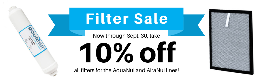 September 2019 AquaNui and AiraNui Filter Sale - Take 10% off all filters
