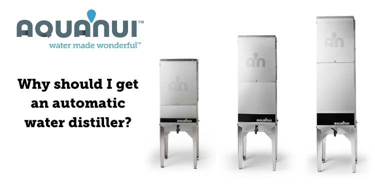 Why should I get an automatic water distiller_